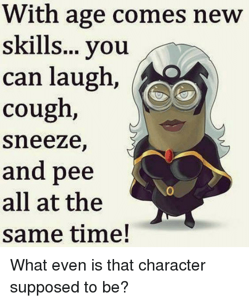 with-age-comes-new-skills-you-can-laugh-cough-sneeze-23415109